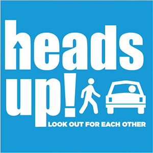 Heads up! Look out for each other safety graphic
