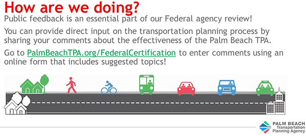 How is the Palm Beach TPA doing? Share your comments with federal review agencies.