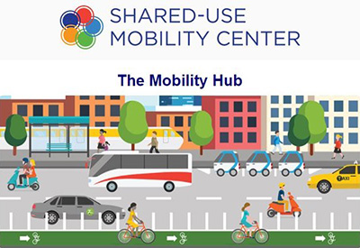 Shared-Use Mobility Center - The Mobility Hub