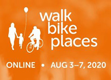 Walk Bike Places Online, August 3-7, 2020
