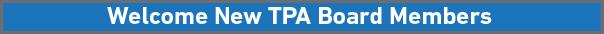 Welcome New TPA Board Members